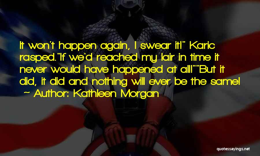 We Have Nothing But Time Quotes By Kathleen Morgan