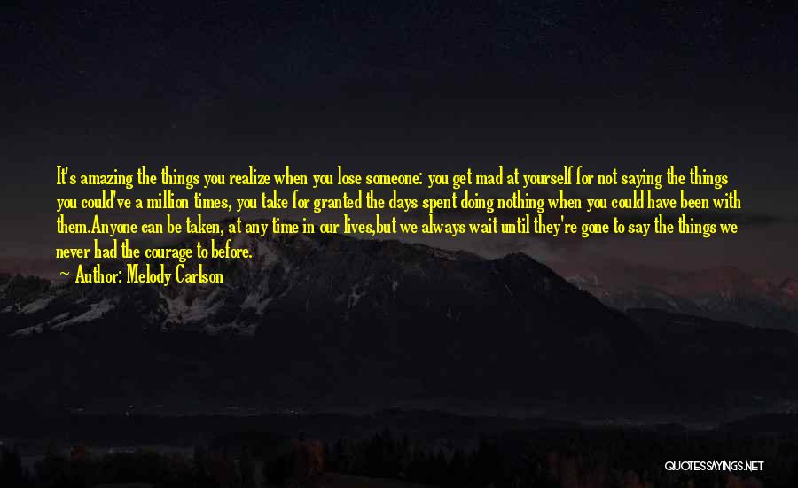 We Have Nothing But Time Quotes By Melody Carlson