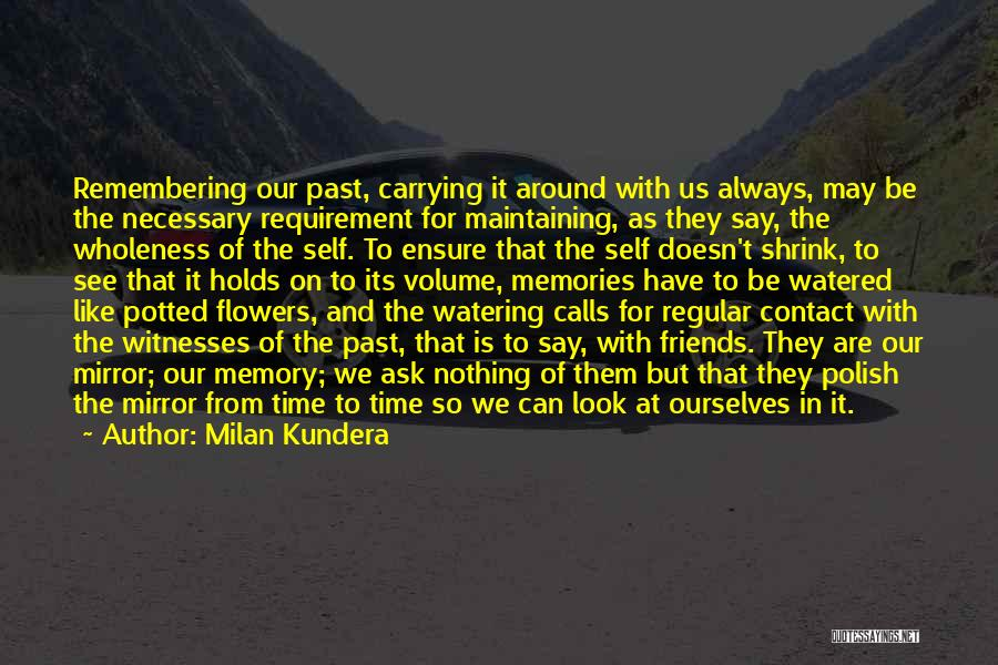 We Have Nothing But Time Quotes By Milan Kundera