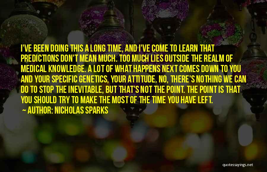 We Have Nothing But Time Quotes By Nicholas Sparks