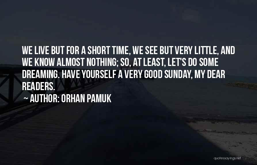 We Have Nothing But Time Quotes By Orhan Pamuk