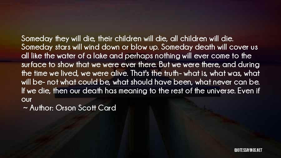 We Have Nothing But Time Quotes By Orson Scott Card
