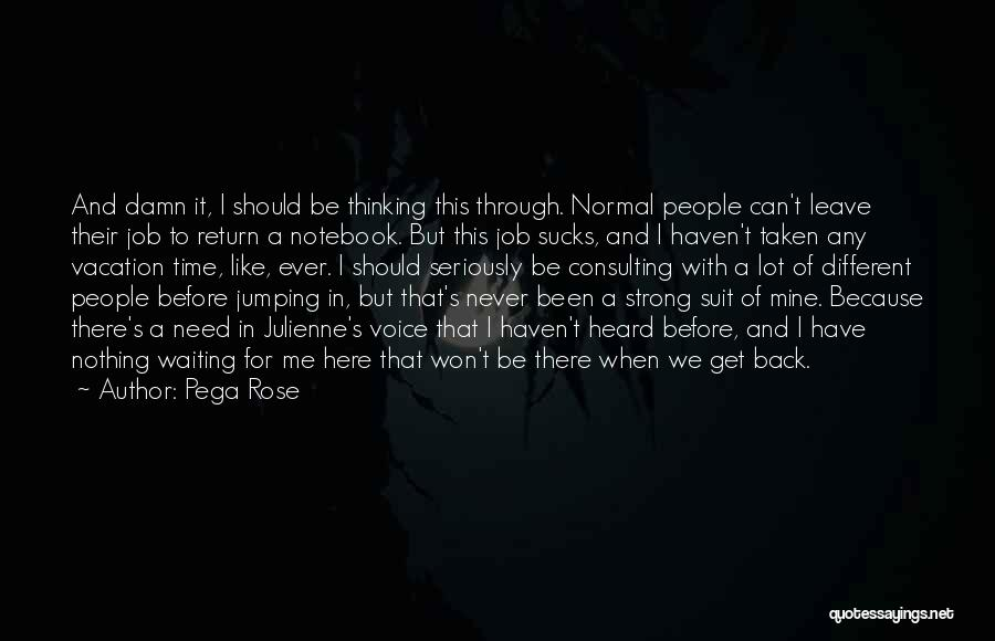 We Have Nothing But Time Quotes By Pega Rose