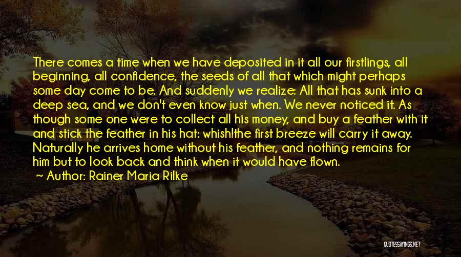 We Have Nothing But Time Quotes By Rainer Maria Rilke