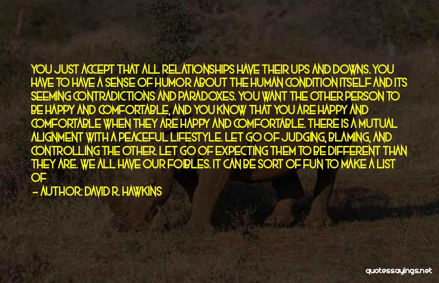 We Have Ups Downs Quotes By David R. Hawkins