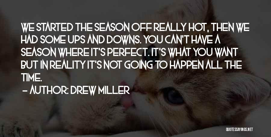 We Have Ups Downs Quotes By Drew Miller