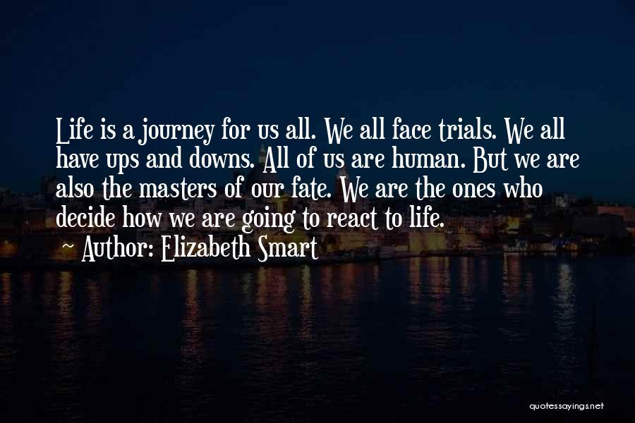 We Have Ups Downs Quotes By Elizabeth Smart