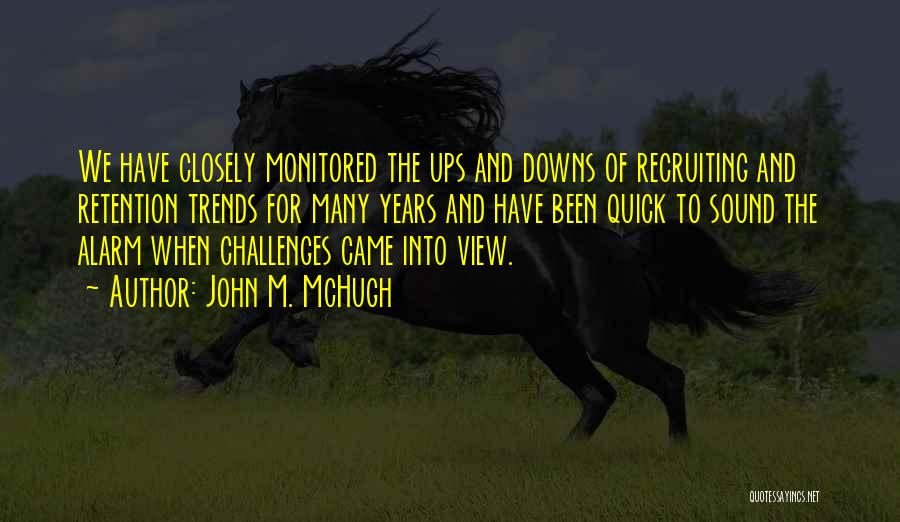 We Have Ups Downs Quotes By John M. McHugh