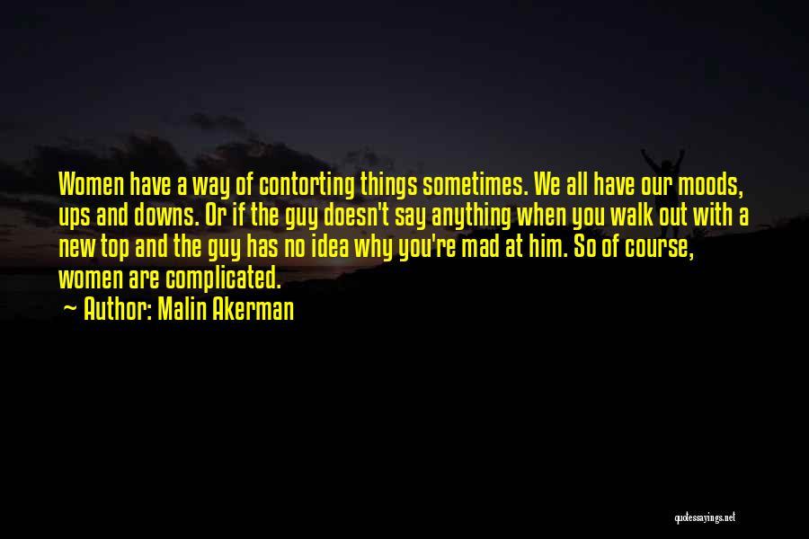 We Have Ups Downs Quotes By Malin Akerman