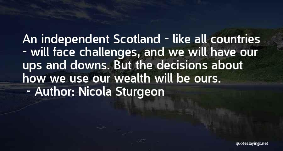 We Have Ups Downs Quotes By Nicola Sturgeon