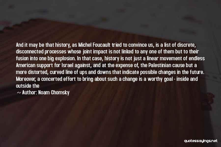 We Have Ups Downs Quotes By Noam Chomsky