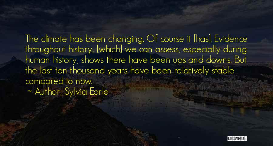 We Have Ups Downs Quotes By Sylvia Earle