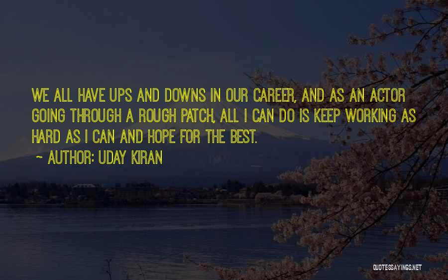 We Have Ups Downs Quotes By Uday Kiran
