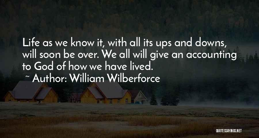 We Have Ups Downs Quotes By William Wilberforce