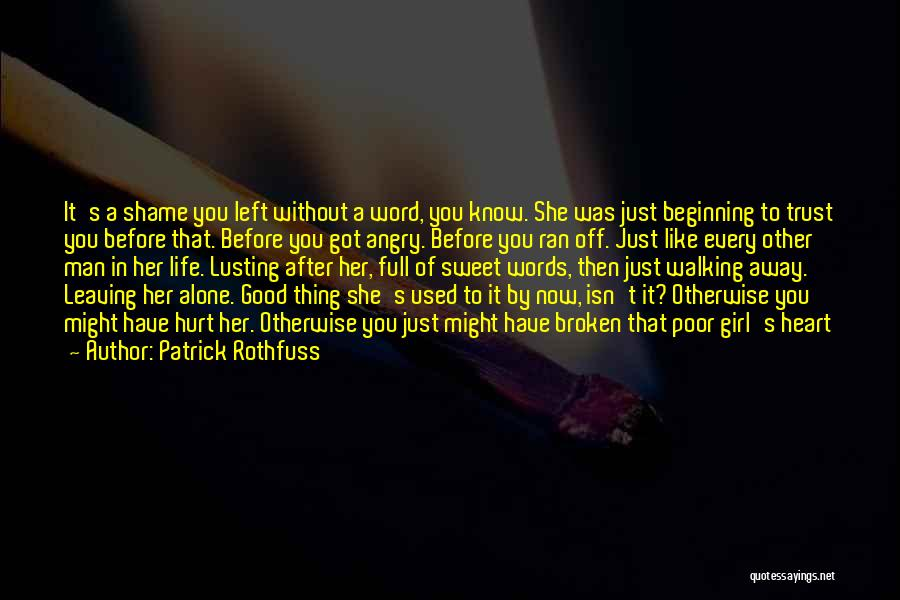 We Heart It Alone Girl Quotes By Patrick Rothfuss