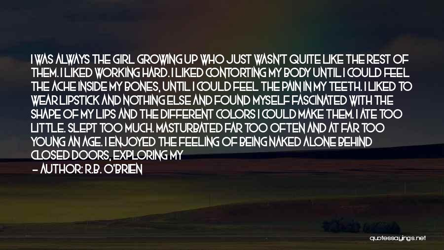 We Heart It Alone Girl Quotes By R.B. O'Brien