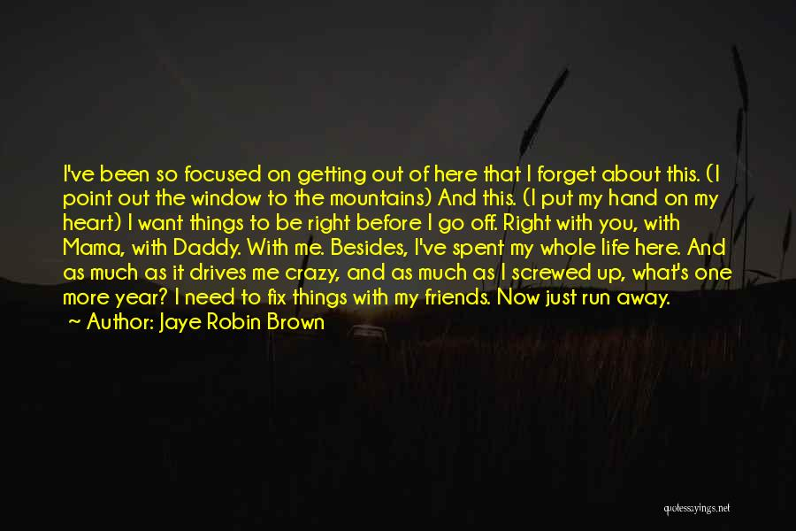 We Heart It Crazy Friends Quotes By Jaye Robin Brown