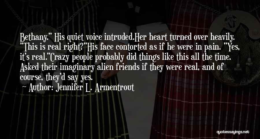 We Heart It Crazy Friends Quotes By Jennifer L. Armentrout