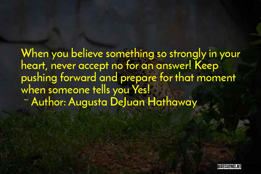 We Heart It Motivational Quotes By Augusta DeJuan Hathaway