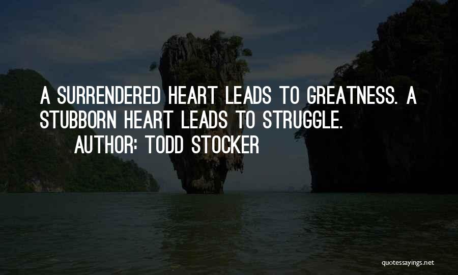 We Heart It Motivational Quotes By Todd Stocker