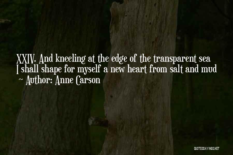 We Heart It Transparent Quotes By Anne Carson