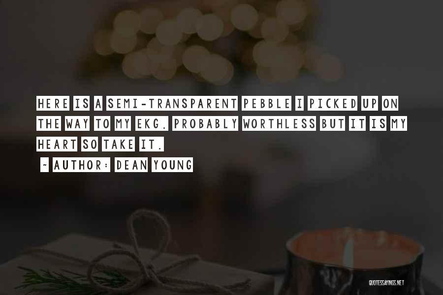 We Heart It Transparent Quotes By Dean Young
