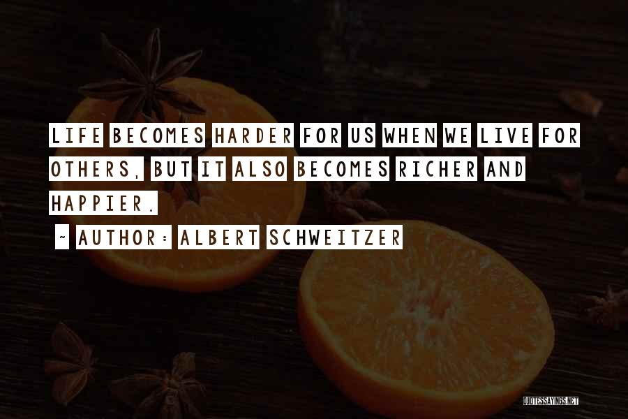 We Live For Others Quotes By Albert Schweitzer