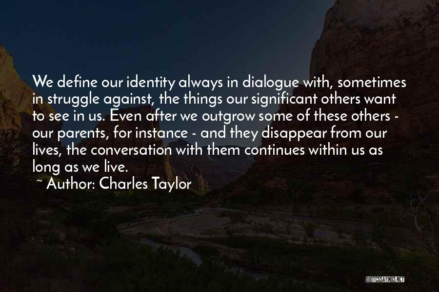 We Live For Others Quotes By Charles Taylor