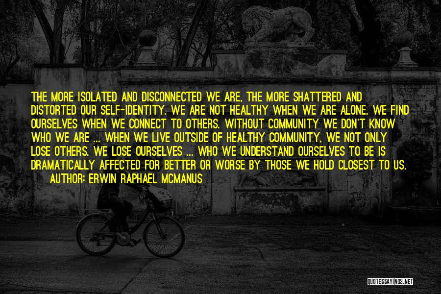 We Live For Others Quotes By Erwin Raphael McManus