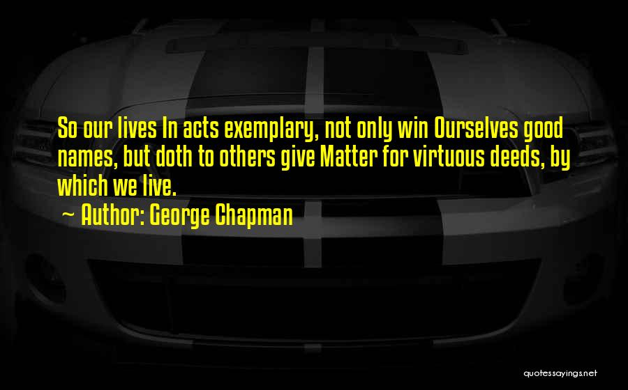 We Live For Others Quotes By George Chapman