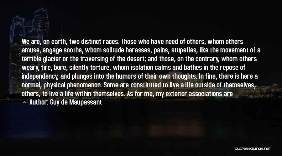 We Live For Others Quotes By Guy De Maupassant