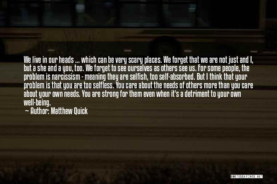 We Live For Others Quotes By Matthew Quick