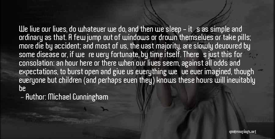 We Live For Others Quotes By Michael Cunningham