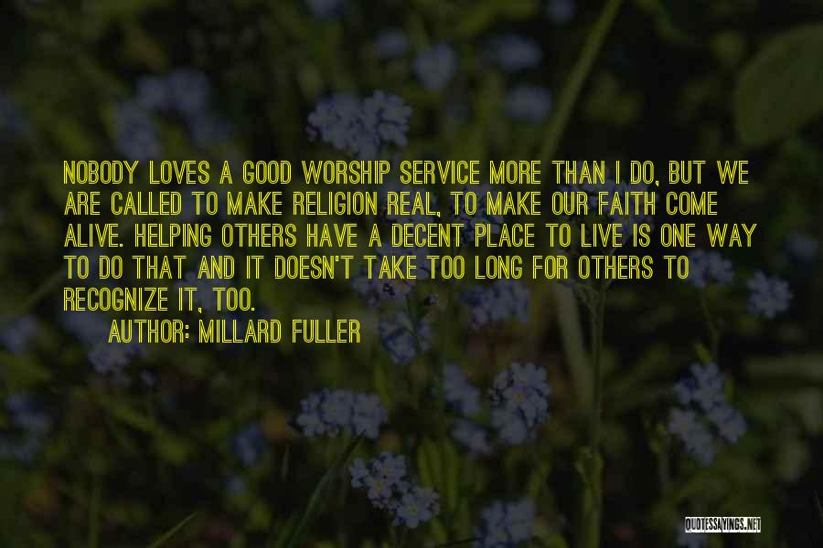 We Live For Others Quotes By Millard Fuller