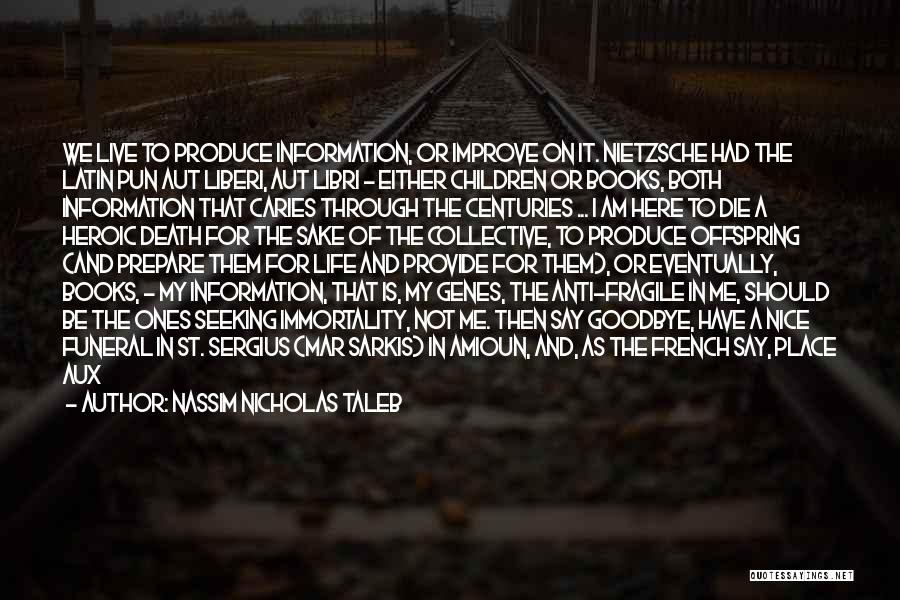 We Live For Others Quotes By Nassim Nicholas Taleb