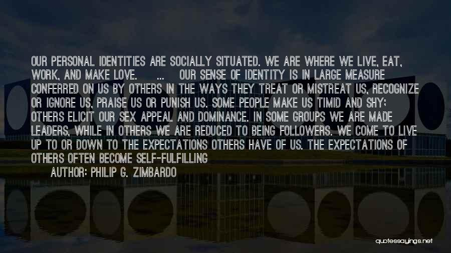 We Live For Others Quotes By Philip G. Zimbardo