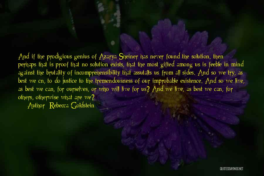 We Live For Others Quotes By Rebecca Goldstein