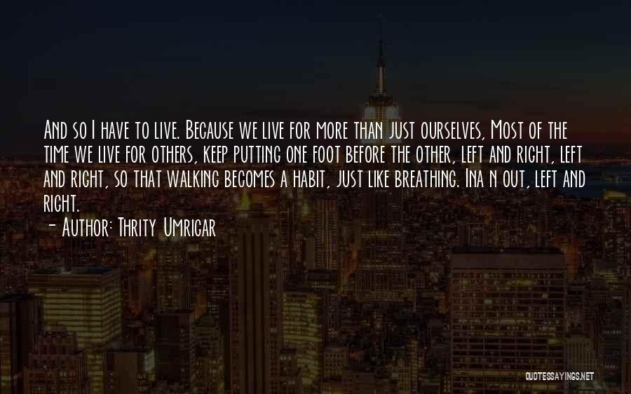 We Live For Others Quotes By Thrity Umrigar