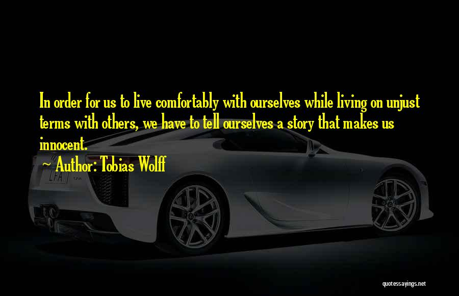 We Live For Others Quotes By Tobias Wolff