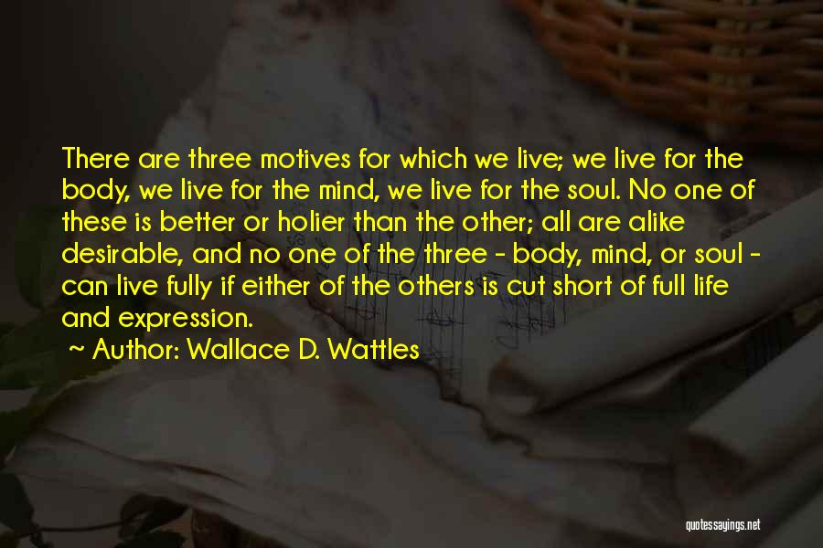 We Live For Others Quotes By Wallace D. Wattles