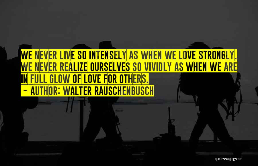 We Live For Others Quotes By Walter Rauschenbusch