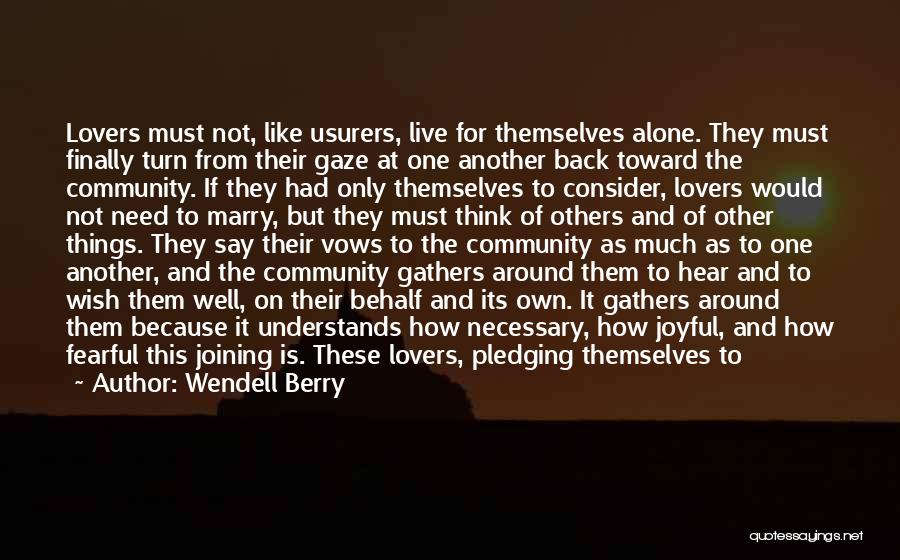 We Live For Others Quotes By Wendell Berry