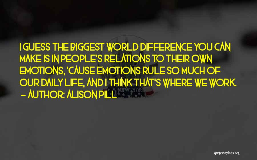 We Make Our Own Life Quotes By Alison Pill