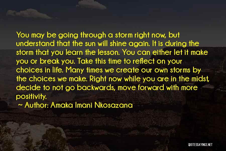 We Make Our Own Life Quotes By Amaka Imani Nkosazana