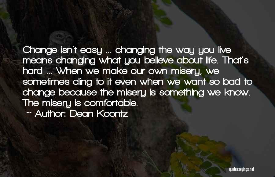 We Make Our Own Life Quotes By Dean Koontz