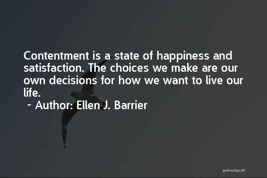 We Make Our Own Life Quotes By Ellen J. Barrier