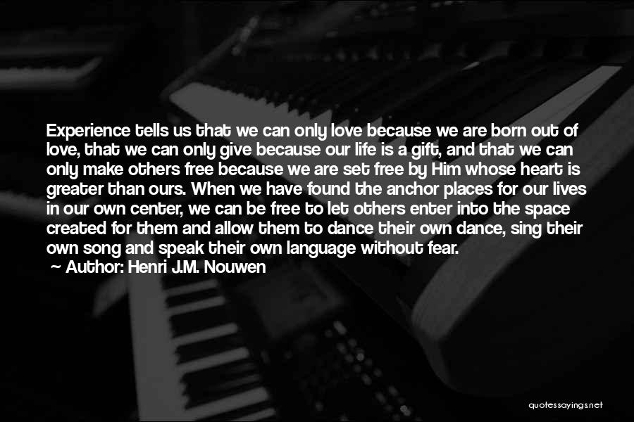 We Make Our Own Life Quotes By Henri J.M. Nouwen