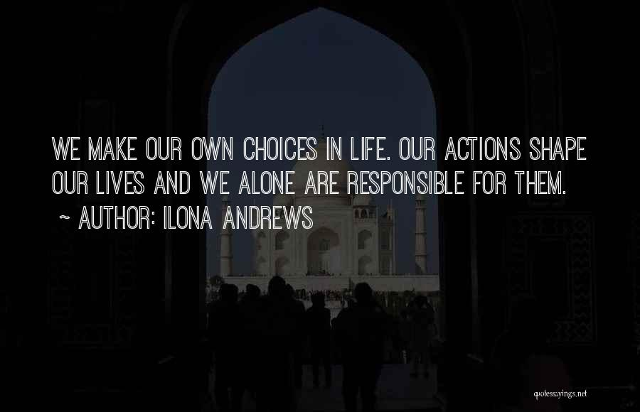 We Make Our Own Life Quotes By Ilona Andrews