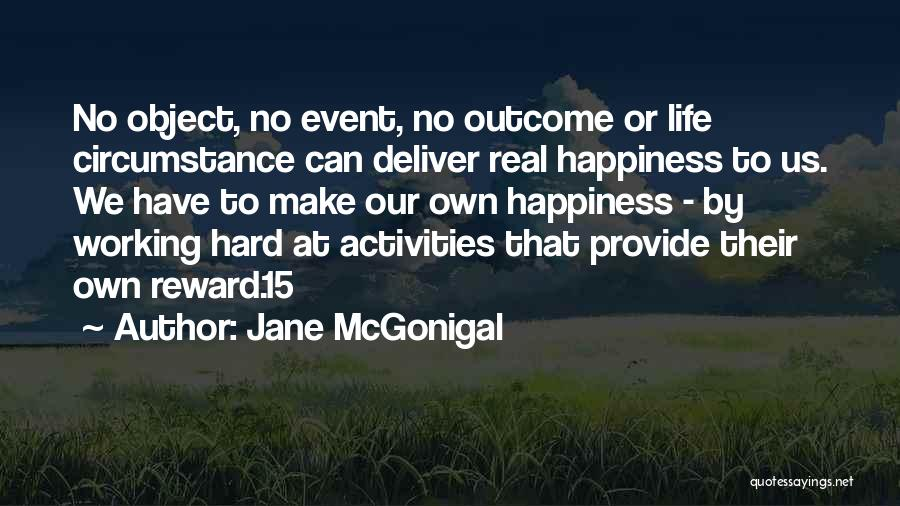 We Make Our Own Life Quotes By Jane McGonigal