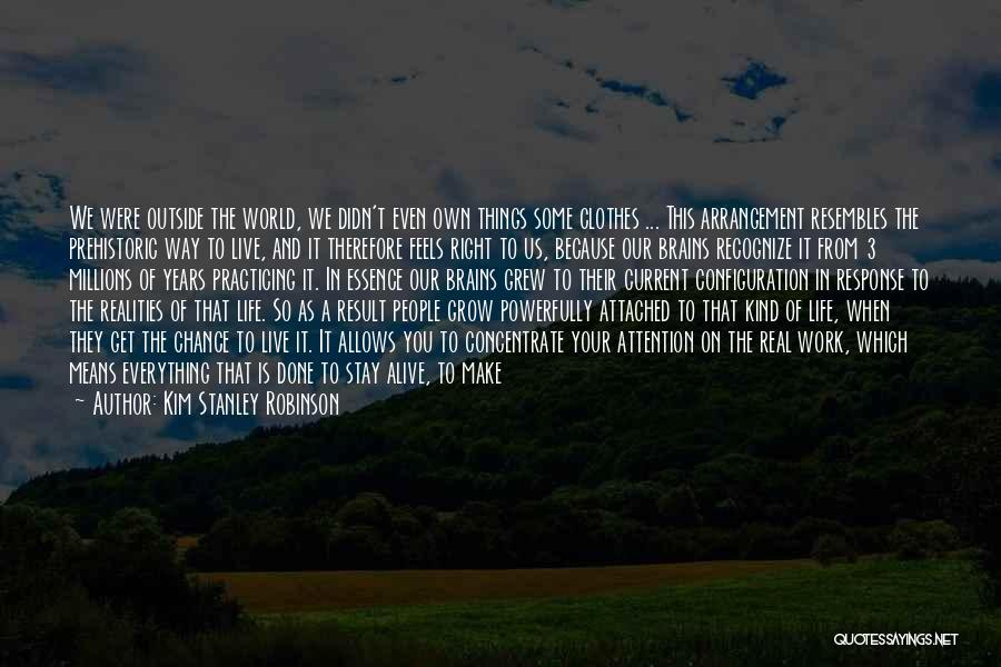 We Make Our Own Life Quotes By Kim Stanley Robinson